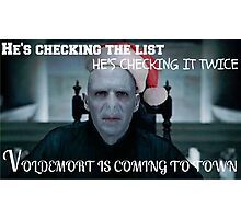 Voldemort Is Coming To Town Photographic Print