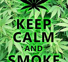 keep calm and smoke weed! 420 cannabis  by WhoDunIT