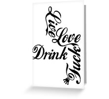 Live Love Drink Fxck | OG Collection Greeting Card
