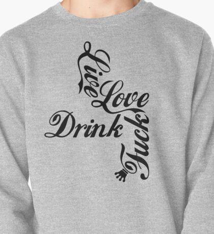 Live Love Drink Fxck | OG Collection Pullover