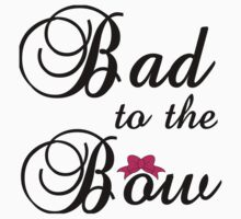 BAD TO THE BOW Kids Clothes