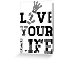 Live Love Your Life Version 1 | OG Collection Greeting Card