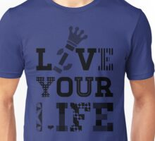 Live Love Your Life Version 1 | OG Collection Unisex T-Shirt