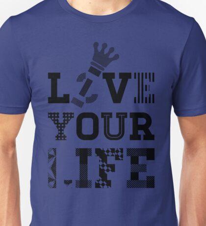 Live Love Your Life Version 1 | OG Collection Unisex T-Shirt