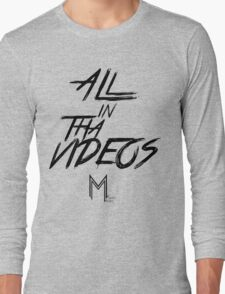 All In The Videos Long Sleeve T-Shirt