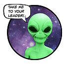 Alien - Take me to your leader! by fantasytripp