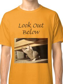 T - Look Out Below Classic T-Shirt