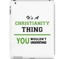 It's a CHRISTIANITY thing, you wouldn't understand !! iPad Case/Skin