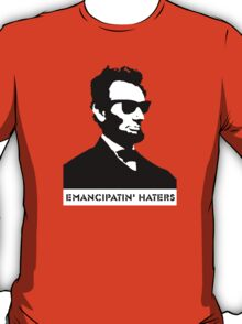 Cool Abe Lincoln - Emancipatin' Haters T-Shirt