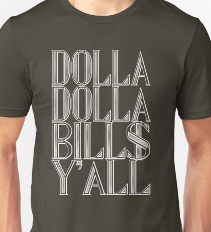 Dolla Dolla Bill$ Yall [White Ink] | OG Collection Unisex T-Shirt