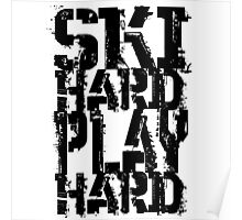 Ski Hard Play Hard | OG Collection Poster