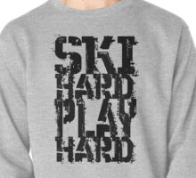 Ski Hard Play Hard | OG Collection Pullover