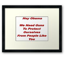 Anti-Obama Anti-Gun Control Design Framed Print