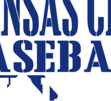 ALL I CARE ABOUT IS KANSAS CITY BASEBALL Sticker