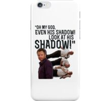 LOOK AT HIS SHADOW! iPhone Case/Skin