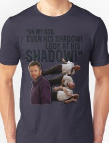 LOOK AT HIS SHADOW! T-Shirt