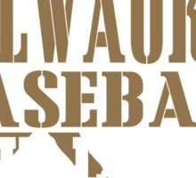 ALL I CARE ABOUT IS MILWAUKEE BASEBALL Sticker