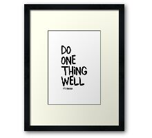 Do One Thing Well Framed Print