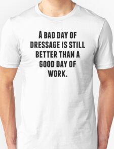 A Bad Day Of Dressage T-Shirt