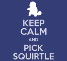 Keep Calm And Pick Squirtle by tshirtdesign