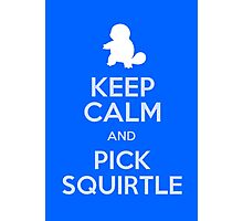 Keep Calm And Pick Squirtle Photographic Print