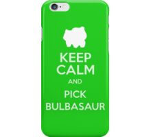 Keep Calm And Pick Bulbasaur iPhone Case/Skin