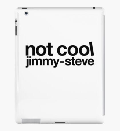 Not Cool Jimmy Steve BLK iPad Case/Skin
