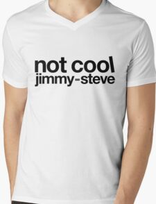 Not Cool Jimmy Steve BLK Mens V-Neck T-Shirt