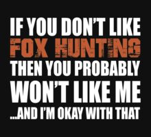 If You Don't Like  Fox Hunting T-shirt by musthavetshirts