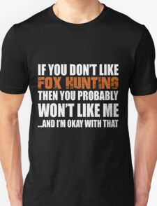 If You Don't Like  Fox Hunting T-shirt T-Shirt