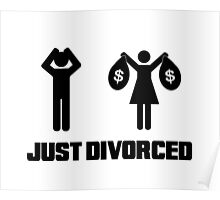 Funny Divorce Shirt - Just Divorced Wife Taking Money Poster