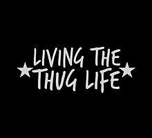 Living the THUG life by jazzydevil