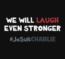 We Will Laugh Even Stronger T-Shirt
