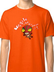 Wrestle like you mean it! Classic T-Shirt