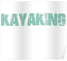 If You Don't Like Kayaking T-shirt Poster