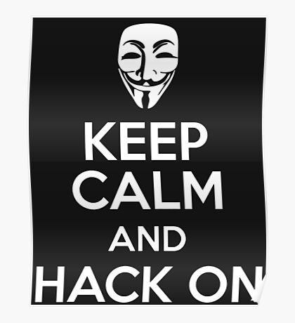 Keep Calm And Hack On Poster