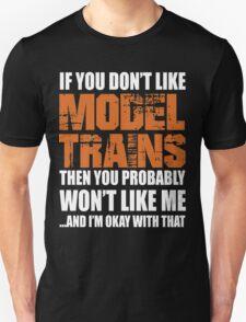 If You Don't Like Model Trains T-shirt T-Shirt
