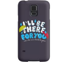 I'll Be There For You / TV / Friends / Typography Samsung Galaxy Case/Skin