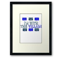 I'm with the villain Framed Print