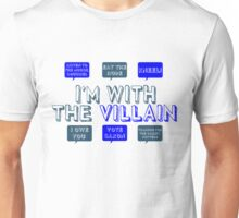 I'm with the villain Unisex T-Shirt