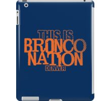 BRONCO NATION iPad Case/Skin