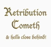 Retribution Cometh & Hells Close Behind! Revenge, Biblical Warning! Kids Clothes