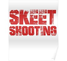 If You Don't Like Skeet Shooting T-shirt Poster
