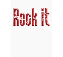 Rock it, Red, Rock & Roll, Rock Music, Rock band, Rockers Photographic Print