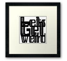 Lets Get Weird | OG Collection Framed Print