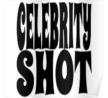 Celebrity Shot | OG Collection Poster