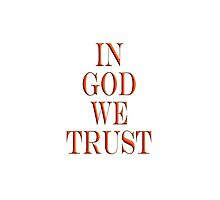 In God we trust, American, Official Motto, America, USA by TOM HILL - Designer