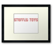 If You Don't Like Stuffed Toys T-shirt Framed Print