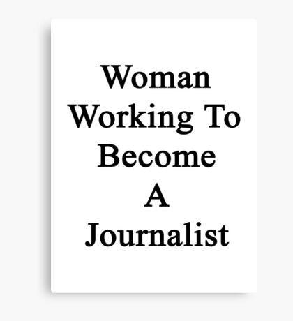 Woman Working To Become A Journalist  Canvas Print