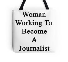 Woman Working To Become A Journalist  Tote Bag